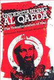 Understanding Al Qaeda : The Transformation of War, Mohamedou, Mohammad-Mahmoud Ould, 0745325939