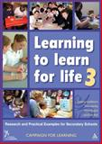 Learning to Learn for Life 3 : Research and Practical Examples for Secondary Schools, Goodbourn, Rebecca and Wall, Kate, 0826435939