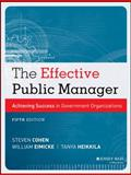 The Effective Public Manager : Achieving Success in Government Organizations, Cohen, Steven and Eimicke, William, 1118555937