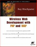 Wireless Web Development with PHP and WAP, Rischpater, Ray, 1893115933