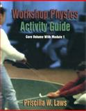 Workshop Physics Activity Guide : The Core Volume with Mechanics I: Kinematics and Newtonian Dynamics (Units 1-7), Laws, Priscilla W., 0471155934