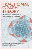 Fractional Graph Theory : A Rational Approach to the Theory of Graphs, Scheinerman, Edward R. and Ullman, Daniel H., 0486485935