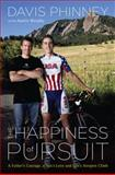 The Happiness of Pursuit, Davis Phinney and Austin Murphy, 0547315937