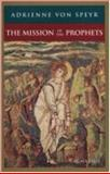 The Mission of the Prophets, Adrienne Von-Speyr, 0898705932