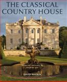 The Classical Country House, David Watkin, 1845135938