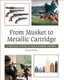 From Musket to Metallic Cartridge, Oyvind Flatnes, 1847975933