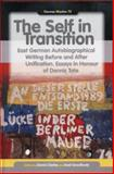 The Self in Transition : East German Autobiographical Writing Before and after Unification. Essays in Honour of Dennis Tate, , 9042035935