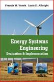 Energy Systems Engineering : Evaluation and Implementation, Vanek, Francis and Albright, Louis D., 0071495932