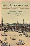 Robert Love's Warnings : Searching for Strangers in Colonial Boston, Dayton, Cornelia H. and Salinger, Sharon V., 0812245938