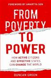 From Poverty to Power : How Active Citizens and Effective States Can Change the World, Duncan Green, 0855985933