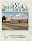 Cowbells and Coffins, Mary F. Beverley, 0890155933