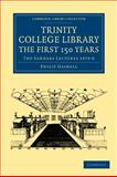 Trinity College Library. the First 150 Years 9781108015936