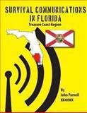 Survival Communications in Florida: Treasure Coast Region, John Parnell, 1479135933