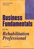 Business Fundamentals for the Rehabilitation Professional, Powers, Dave and Richmond, Tammy, 1556425937