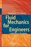 Fluid Mechanics for Engineers : A Graduate Textbook, Schobeiri, Meinhard T., 3642115934
