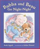 Bubba and Beau Go Night-Night, Kathi Appelt, 0152045937