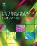 Sputtering Materials for VLSI and Thin Film Devices, Sarkar, Jaydeep and Gilman, Paul S., 0815515936