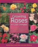 Growing Roses in Cold Climates, Richard Hass and Jerry Olson, 0816675937