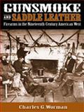 Gunsmoke and Saddle Leather, Charles G. Worman, 0826335934