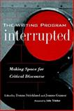 The Writing Program Interrupted : Making Space for Critical Discourse, Donna Strickland, 0867095938