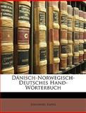 Dänisch-Norwegisch-Deutsches Hand-Wörterbuch (German Edition), Johannes Kaper, 1149075937