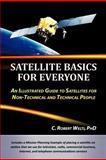 Satellite Basics for Everyone, C. Robert Welti, 147592593X