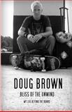 Bliss of the Unwind, Doug Brown, 1496025938