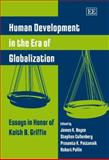 Human Development in the ERA of Globalization : Essays in Honor of Keith B. Griffin, Griffin, Keith B. and Boyce, James K., 1845425936
