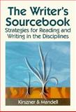 The Writers Sourcebook : Strategies for Reading and Writing in the Disciplines, Kirszner, Laurie G. and Mandell, Stephen R., 0030025931