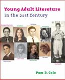 Young Adult Literature in the 21st Century, Cole, Pam B., 0073525936
