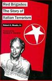 The Red Brigades : The Story of Italian Terrorism, Meade, Robert C., Jr., 0312035934