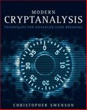 Modern Cryptanalysis : Techniques for Advanced Code Breaking, Swenson, Christopher, 047013593X