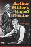 Arthur Miller's Global Theater, , 0472115936