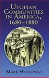 Utopian Communities in America, 1680-1880, Mark Holloway, 0486215938