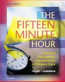 The Fifteen Minute Hour : Practical Therapeutic Interventions in Primary Care, Stuart, Marian R. and Lieberman, Joseph A., III, 0721695930