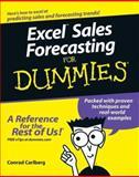 Excel Sales Forecasting for Dummies, Conrad Carlberg, 0764575937