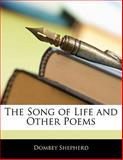 The Song of Life and Other Poems, Dombey Shepherd, 114111593X