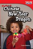 Make a Chinese New Year Dragon, Conni Medina, 143333593X