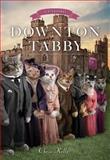 Downton Tabby, Chris Kelly, 1476765936