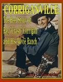 Corriganville: the Reel Story of Ray Crash Corrigan and His Movie Ranch, Jerry L. Schneider, 1500345938