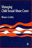 Managing Child Sexual Abuse Cases, Corby, Brian, 1853025933