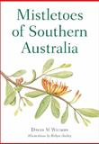 Mistletoes of Southern Australia, David M. Watson, 0643095934