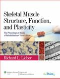 Skeletal Muscle Structure, Function, and Plasticity, Lieber, Richard L., 0781775930