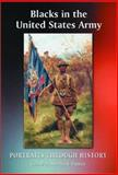 Blacks in the United States Army : Portraits Through History, , 0786415932