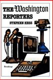 The Washington Reporters, Hess, Stephen, 0815735936