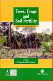 Trees, Crops and Soil Fertility : Concepts and Research Methods, , 0851995934