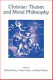 Christian Theism and Moral Philosophy, , 0865545936