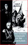 The Russian Conquest of the Caucasus, Baddeley, John F., 1402185936