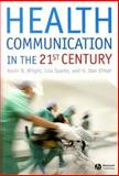 Health Communication in the 21st Century, Wright, Kevin B. and O'Hair, Dan, 1405155930