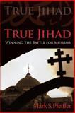 True Jihad, Mark S. Pfeiffer, 1462725937